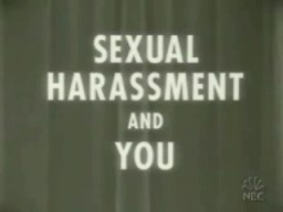 Sexual Harassment And You